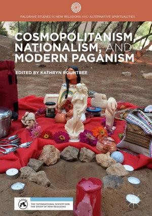 Cosmopolitanism  Nationalism  and Modern Paganism PDF