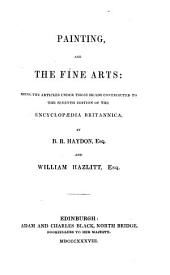 Painting and the Fine Arts: Being the Articles Under Those Heads Contributed to the Seventh Edition of the Encyclopædia Britannica