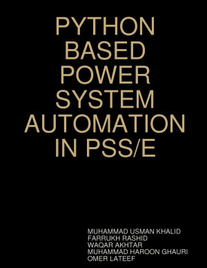 PYTHON BASED POWER SYSTEM AUTOMATION IN PSS/E