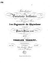 Introduction et variations brillantes sur un thème favori de l'opéra: Les Huguenots de Meyerbeer: op. 404