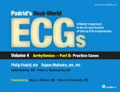 Podrid's Real-World ECGs: Volume 4B, Arrhythmias [Practice Cases]: A Master's Approach to the Art and Practice of Clinical ECG Interpretation.