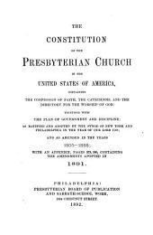 The Constitution of the Presbyterian Church in the United States of America: Containing the Confession of Faith, the Catechisms, and the Directory for the Worship of God ; Together with the Plan of Government and Discipline ; as Ratified and Adopted by the Synod of New York and Philadelphia in the Year of Our Lord 1788 ; and as Amended in the Years 1805-1888 ; with an Appendix, Pages 379, 380, Containing the Amendments Adopted in 1891