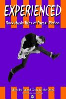 EXPERIENCED  Rock Music Tales of Fact   Fiction PDF