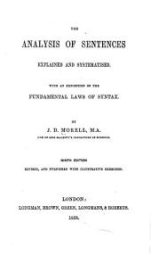 The Analysis of Sentences Explained and Systematised: With an Exposition of the Fundamental Laws of Syntax ...