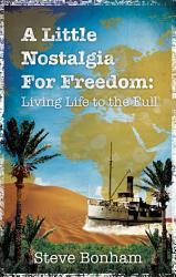 A Little Nostalgia for Freedom PDF