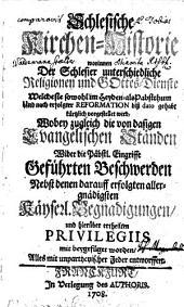 Schlesische Kirchenhistorie: worinnen d. Schlesier unterschiedl. Religionen u. Gottes-Dienste ... kürtzlich vorgest. wird ..., Bände 1-2