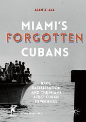 Miami   s Forgotten Cubans PDF