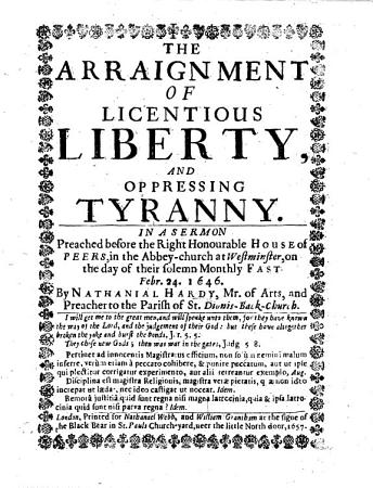 The Arraignment of Licentious Liberty  and Oppressing Tyranny  In a Sermon  Etc PDF