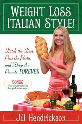 Weight Loss, Italian-Style!