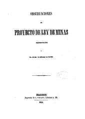 Observaciones al proyecto de ley de minas: presentado a las Cortes