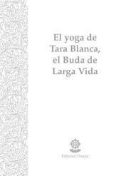 El yoga de Tara Blanca, el Buda de larga vida
