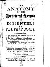 The Anatomy of the Heretical Synod of Dissenters at Salters-Hall. [Signed: T. L., I.e. Thomas Lewis.] ... Second Edition