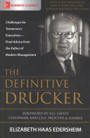 The Definitive Drucker: Challenges for Tomorrow's Executives—Final Advice from the Father of Modern Management