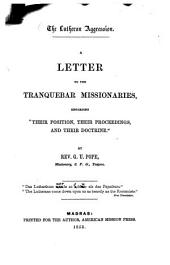 "The Lutheran Aggression: A Letter to the Tranquebar Missionaries, regarding ""their Position, their Proceedings and their Doctrine."" By George Uglow Pope"