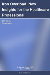 Iron Overload New Insights For The Healthcare Professional 2012 Edition Book PDF