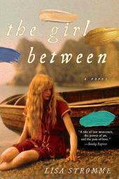 The Girl Between: A Novel