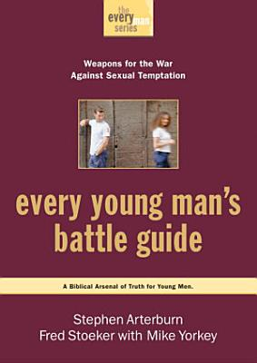 Every Young Man s Battle Guide