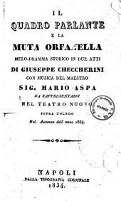 Il quadro parlante e la muta orfanella melo-dramma storico in due atti di Giuseppe Checcherini
