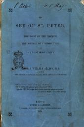 The See of St. Peter, the Rock Church, the Source of Jurisdiction, and the Centre of Unity. by Thomas William Allies