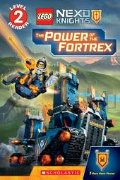 The Power of the Fortrex (Scholastic Reader, Level 2: LEGO NEXO KNIGHTS)