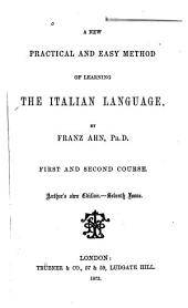 A New Practical and Easy Method of Learning the Italian Language: 1st and 2d Course