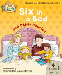 Oxford Reading Tree Read With Biff  Chip  and Kipper  Level 1 Phonics   First Stories  Six in a Bed and Other Stories PDF