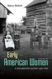 Early American Women: A Documentary History 1600-1900: Third Edition