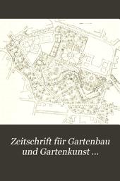 Zeitschrift für Gartenbau und Gartenkunst ...: Band 9