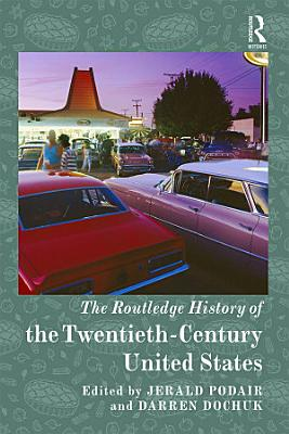 The Routledge History of Twentieth Century America PDF