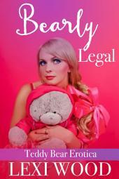Bearly Legal: Teddy Bear Erotica