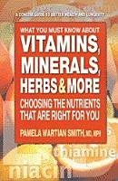 What You Must Know About Vitamins  Minerals  Herbs   More PDF