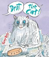 Drat That Cat!