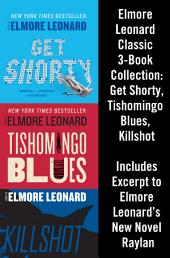 Elmore Leonard Classic 3-Book Collection: Get Shorty, Tishomingo Blues, Killshot