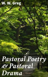 Pastoral Poetry   Pastoral Drama