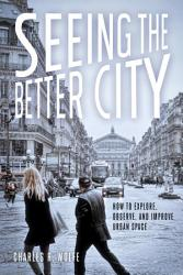 Seeing The Better City Book PDF