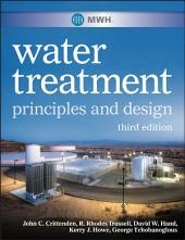 MWH's Water Treatment: Principles and Design, Edition 3
