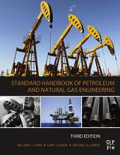 Standard Handbook of Petroleum and Natural Gas Engineering: Edition 3