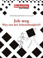 Job weg: Meine Rechte bei Kündigung und Arbeitslosigkeit, Ausgabe 3