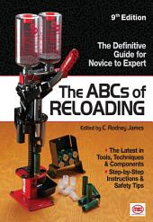 The ABCs of Reloading: The Definitive Guide for Novice to Expert, Edition 9