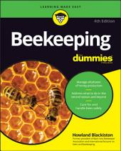 Beekeeping For Dummies: Edition 4