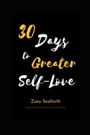30 Days To Greater Self-Love