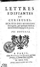 LETTRES EDIFIANTES ET CURIEUSES, ECRITES DES MISSIONS Etrangeres par quelques Missionnaires de la Compagnie de JESUS.: VII. RECVEIL
