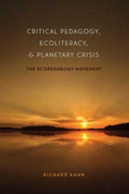 Critical Pedagogy  Ecoliteracy    Planetary Crisis