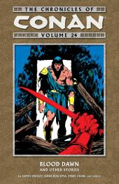 Chronicles of Conan Volume 24: Blood Dawn and Other Stories: Volume 24
