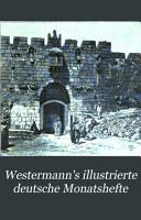 Westermann s illustrierte deutsche Monatshefte PDF