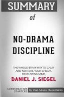 Summary of No Drama Discipline by Daniel J  Siegel  Conversation Starters