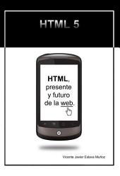 HTML, presente y futuro de la web