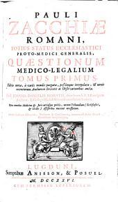 Quaestiones medico-legales in tres tomos divisae: Volumes 1-3