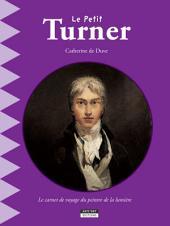 Le petit Turner: Un livre d'art amusant et ludique pour toute la famille !