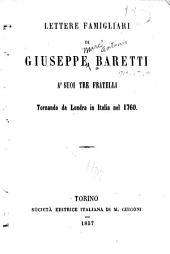 Lettere famigliari di Giuseppe Baretti a' suoi tre fratelli tornando da Londra in Italia nel 1760
